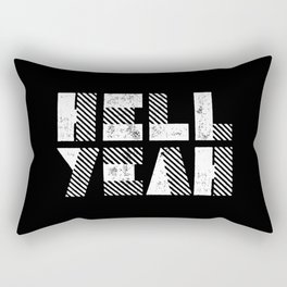 Hell Yeah Letterpress Motivational Poster in Black and White Typography Rectangular Pillow