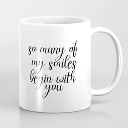 So Many Of My Smiles Begin With You, Smile, Smile Print, Nursery Print, Gift Idea, Art Coffee Mug