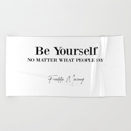 Be Yourself Quote Beach Towel