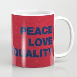 Peace Love Equality for All Coffee Mug