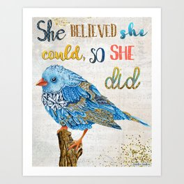 She Believed She Could, So She Did Art Print