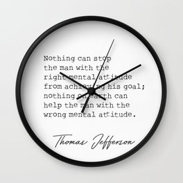 Nothing can stop the man with the right mental attitude Wall Clock