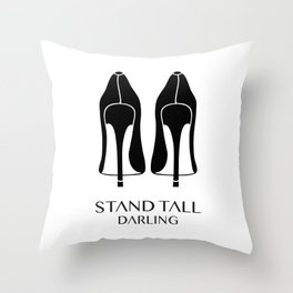 Stand Tall Darling Throw Pillow