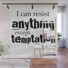 I can resist anything except temptation - Oscar Wilde quote Wall Mural
