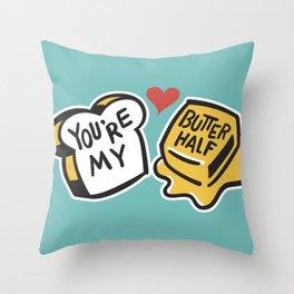 You're My Butter Half Throw Pillow