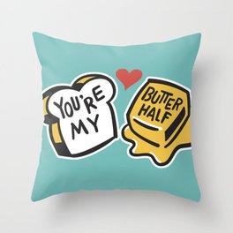 You're My Butter Half Throw Pillow