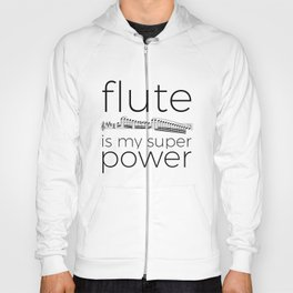 Flute is my super power Hoody