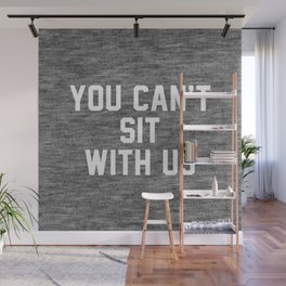 You can't sit with us - dark version Wall Mural