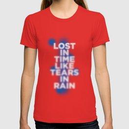 Lost in time like tears in rain T-shirt