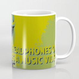Once I put my headphones on my life becomes a music video Coffee Mug