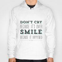 dr seuss Hoodies featuring Don't Cry Because It's Over Smile Because It Happened - Dr Seuss Quote by Crafty Lemon