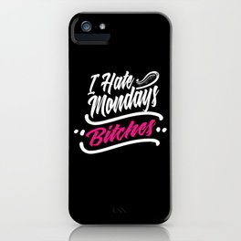 I Hate Mondays iPhone Case
