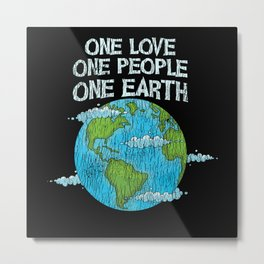 One Love One People Planet Climat Change Earth Day Metal Print