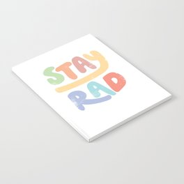 Stay Rad colors Notebook
