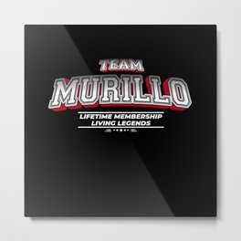Team MURILLO Family Surname Last Name Member Metal Print