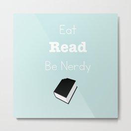 EAT READ & BE MERRY Metal Print