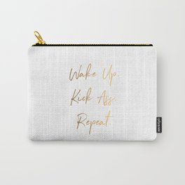 Wake up. Kick Ass. Repeat Carry-All Pouch