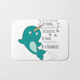 Be A Narwhal! Bath Mat