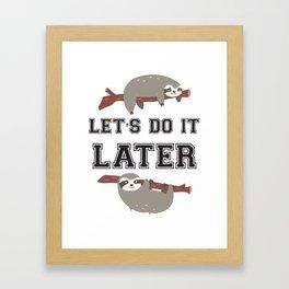 Let s do it later Sloth Framed Art Print