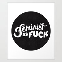 feminist Art Prints featuring FEMINIST by srahhh