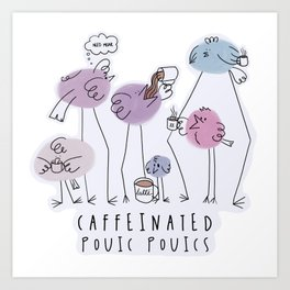 Caffeinated Pouic Pouics / Cute Coffee Dates Art Print