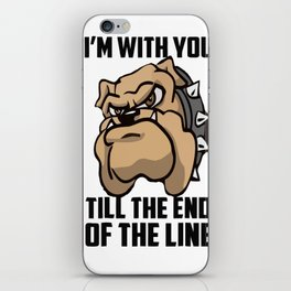 I'm with you till the end of the line iPhone Skin