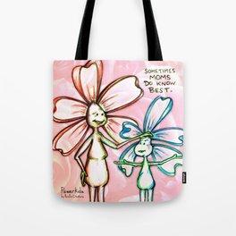 """""""Moms Know Best"""" Flowerkid Tote Bag"""
