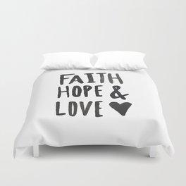 Faith Hope and Love Duvet Cover