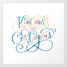 Kindness Is Contagious Art Print