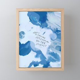 """""""Here's To Finding Joy, Every Day On The Journey"""" Framed Mini Art Print"""