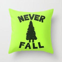 NEVER F\LL Throw Pillow