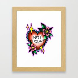 Not Today Heart with Flowers Framed Art Print