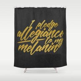 MELANIN PLEDGE Shower Curtain