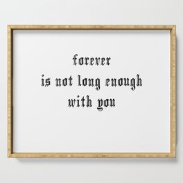 forever is not long enough with you Hand lettering Serving Tray