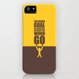 Lab No. 4 - The Word Goal Is Useless Without The Word Go Gym Inspirational Quotes Poster iPhone Case