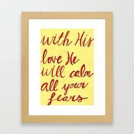 God's love calms our fears Framed Art Print