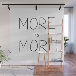 More is More Wall Mural