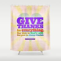 scripture Shower Curtains featuring Give Thanks in Everything! by Peter Gross