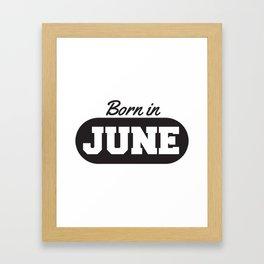 Born in June Framed Art Print