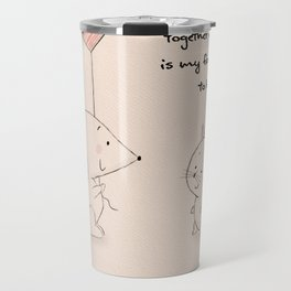 Together with you is my favorite place to be Travel Mug
