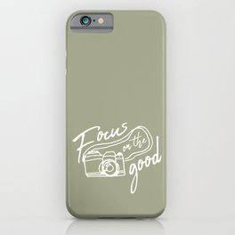 Focus on the Good Photography iPhone Case