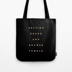 getting drunk and browse tumblr Tote Bag