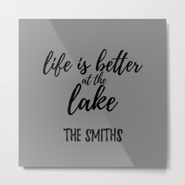 Life is Better At The Lake - The Smiths Metal Print