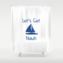 Let's Get Nauti Lake and Ocean Travel Shower Curtain
