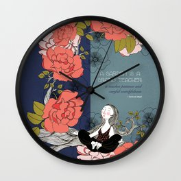 A Garden is a Grand Teacher Wall Clock