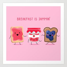 Breakfast Is Jammin' Art Print