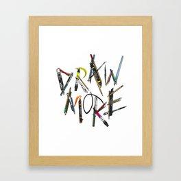 Draw More (Color) Framed Art Print