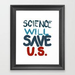 Science will save U.S. Framed Art Print