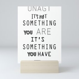 Awesome Unagi Its Not Something You Are Men Women Mini Art Print