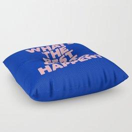 Whats The Best That Could Happen Floor Pillow